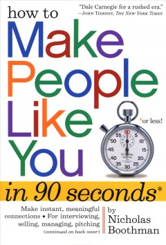 How to make people like you in 90 seconds or less / by Nicholas Boothman cover image
