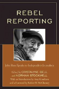 Rebel reporting : John Ross speaks to independent journalists cover image