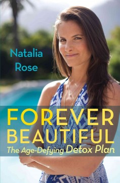 Forever beautiful : the age-defying detox plan cover image