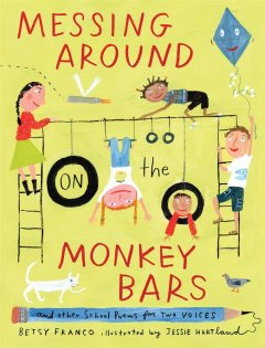 Messing around on the monkey bars : and other school poems for two voices cover image