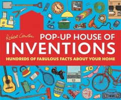 Pop-up house of inventions : hundreds of fabulous facts about your home cover image