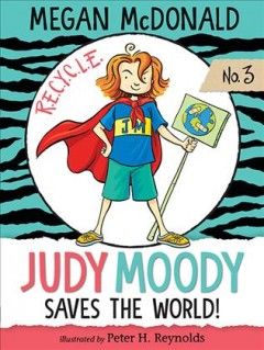 Judy Moody saves the world! (book #3) cover image