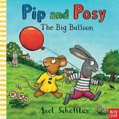 Pip and Posy : the big balloon cover image