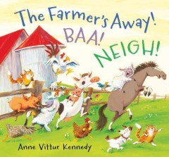 The farmer's away! Baa! Neigh! cover image