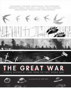 The Great War : stories inspired by items from the First World War cover image