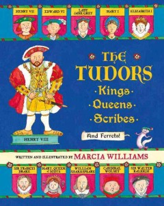 The Tudors : kings, queens, scribes and ferrets! cover image