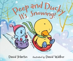 Peep and Ducky, it's snowing! cover image