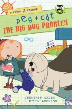 Peg + Cat : the big dog problem cover image