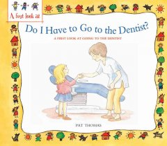 Do I have to go to the dentist? : a first look at healthy teeth cover image