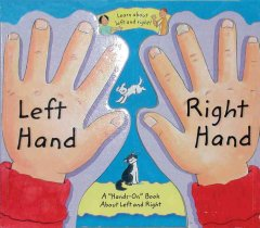 "Left hand, right hand  : a ""hands on"" book about left and right cover image"