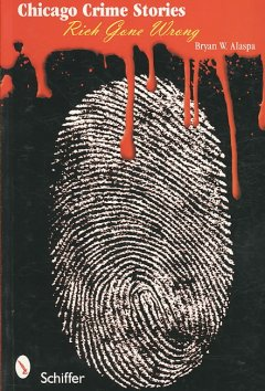 Chicago crime stories : rich gone wrong cover image