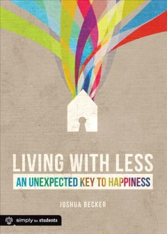 Living with less : an unexpected key to happiness cover image