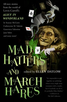 Mad hatters and march hares : all-new stories from the world of Lewis Carroll's Alice in Wonderland cover image