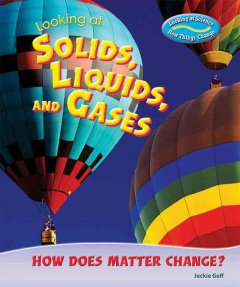 Looking at solids, liquids, and gases : how does matter change? cover image
