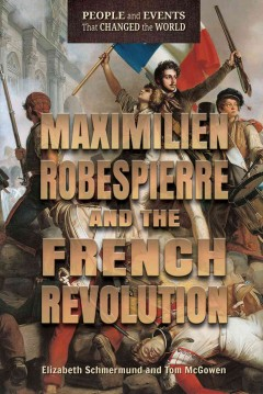 Maximilien Robespierre and the French Revolution cover image