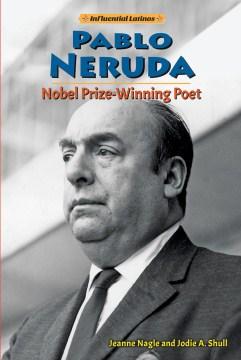 Pablo Neruda : Nobel Prize-winning poet cover image