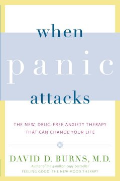 When panic attacks : the new, drug-free anxiety therapy that can change your life cover image