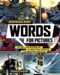 Words for Pictures : the Art and Business of Writing Comics and Graphic Novels cover image