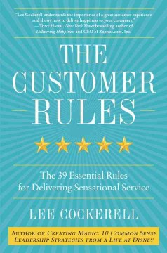 The customer rules : the 39 essential rules for delivering sensational service cover image