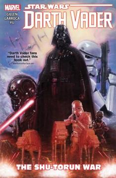 Star Wars Darth Vader. Vol. 3, The Shu-Torun war cover image