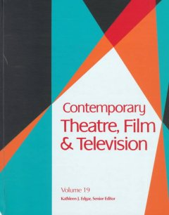 Contemporary theatre, film and television. Volume 19 a biographical guide featuring performers, directors, writers, producers, designers, managers, choreographers, technicians, composers, executives, dancers, and critics in the United States, Canada, Grea cover image