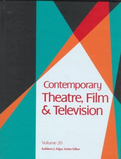 Contemporary theatre, film and television. Volume 80 a biographical guide featuring performers, directors, writers, producers, designers, managers, choreographers, technicians, composers, executives, dancers, and critics in the United States, Canada, Grea cover image