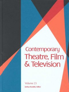 Contemporary theatre, film and television. Volume 23 a biographical guide featuring performers, directors, writers, producers, designers, managers, choreographers, technicians, composers, executives, dancers, and critics in the United States, Canada, Grea cover image
