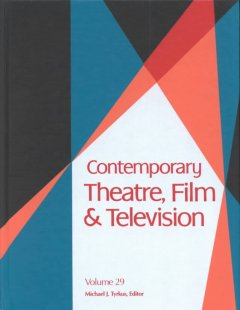Contemporary theatre, film and television. Volume 29 a biographical guide featuring performers, directors, writers, producers, designers, managers, choreographers, technicians, composers, executives, dancers, and critics in the United States, Canada, Grea cover image