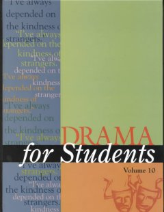 Drama for students. Volume 10 presenting analysis, context and criticism on commonly studied dramas cover image