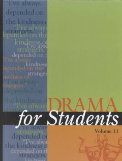 Drama for students. Volume 11 presenting analysis, context and criticism on commonly studied dramas cover image
