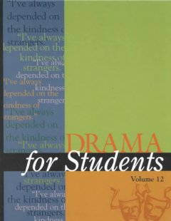 Drama for students. Volume 12 presenting analysis, context and criticism on commonly studied dramas cover image