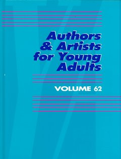 Authors & artists for young adults. Volume 62 cover image