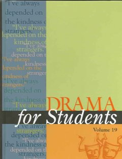 Drama for students. Volume 19 presenting analysis, context and criticism on commonly studied dramas cover image