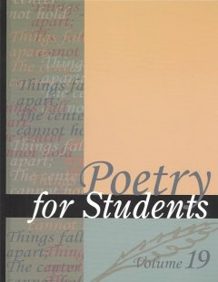 Poetry for students. Volume 19 presenting analysis, context and criticism on commonly studied poetry cover image