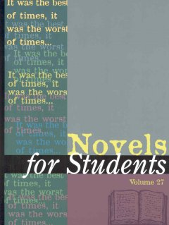 Novels for students. Volume 27 presenting analysis, context, and criticism on commonly studied novels cover image