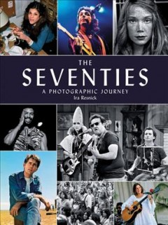 The seventies : a photographic journey cover image