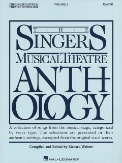 The Singer's musical theatre anthology. Vol. 2, Tenor a collection of songs from the musical stage, categorized by voice type : the selections are presented in their authentic settings, excerpted from the original vocal scores cover image