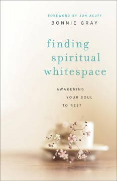 Finding spiritual whitespace : awakening your soul to rest cover image