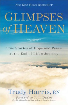 Glimpses of heaven : true stories of hope and peace at the end of life's journey cover image