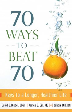 70 ways to beat 70 : keys to a longer, healthier life cover image