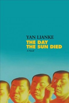 The day the sun died : a novel cover image