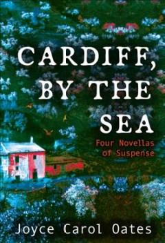 Cardiff, by the sea : four novellas of suspense cover image