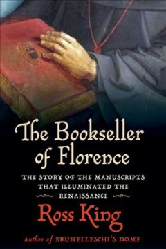 The bookseller of Florence : the story of the manuscripts that Illuminated the Renaissance cover image