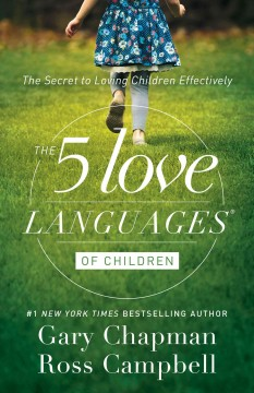 The 5 love languages of children : the secret to loving children effectively cover image