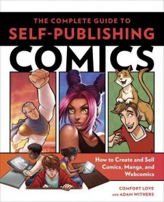 The complete guide to self-publishing comics : how to create and sell comic books, manga, and webcomics cover image