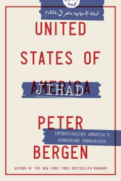 United States of Jihad : investigating America's homegrown terrorists cover image