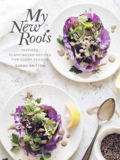 My new roots : inspired plant-based recipes for every season cover image