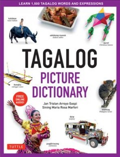 Tagalog picture dictionary : learn 1,500 Tagalog words and expressions cover image