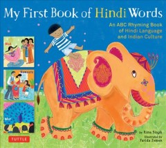 My first book of Hindi words : an ABC rhyming book of Hindi language and Indian culture cover image