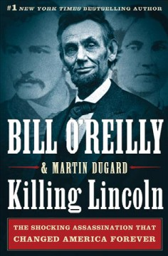 Killing Lincoln : the shocking assassination that changed America forever cover image